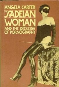 TheSadeianWomanAndTheIdeologyOfPornography