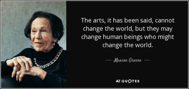 quote-the-arts-it-has-been-said-cannot-change-the-world-but-they-may-change-human-beings-who-maxine-greene-93-20-31